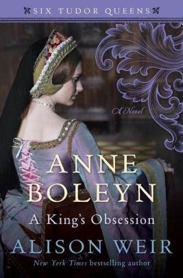 Anne Boleyn A King's Obsession by Alison Weir.jpg