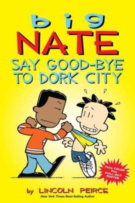 Big Nate Say Good-bye to Dork City.jpg