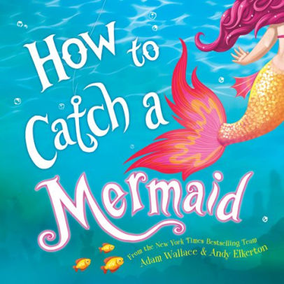 how to catch a mermaid.jpg
