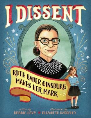 I Dissent Ruth Bader Ginsburg Makes Her Mark.jpg