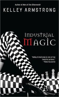 Industrial Magic (Women of the Otherworld Series #4).jpg