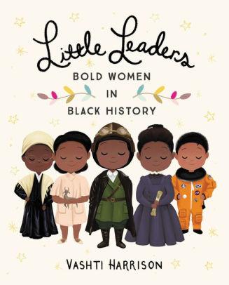 Little Leaders Bold Women in Black History.jpg