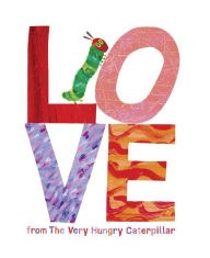 Love from the Very Hungry Caterpilla by Eric Carle.jpg