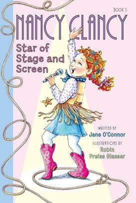 Nancy Clancy Star of the Stage and Screen by Jane O'Connor.jpg