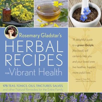 Rosemary Gladstar's Herbal Recipes for Vibrant Health.jpg