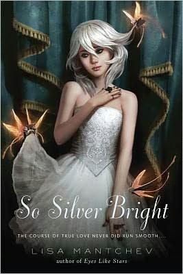 So Silver Bright by Lisa Mantchev.jpg