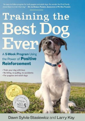 Training the Best Dog Ever A 5-Week Program Using the Power of Positive Reinforcement.jpg