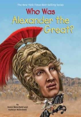 Who Was Alexander the Great by Katheryn Waterfield.jpg
