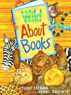 Wild About Books by Judy Sierra.jpg